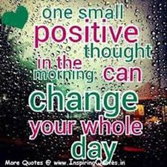 Famous Thoughts Quotes with Images - Positive thought - One small positive thought in the morning can change your whole day -positive-though. Life Quotes Love, Daily Quotes, Great Quotes, Quotes To Live By, Awesome Quotes, Small Quotes, Random Quotes, Change Quotes, Positive Thoughts Quotes