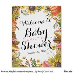 Autumn Maple Leaves & Pumpkin Baby Shower Welcome Poster Baby Shower Welcome Sign Poster Templates - Elegant Script and Autumn Maple Fall Leaves Pumpkin Sunflower Watercolor Floral. All Text Style, Colors, Sizes Can Be Modified To Fit Your Needs.