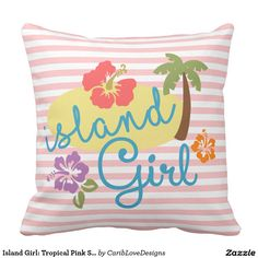Shop Island Girl: Tropical Pink Stripes Throw Pillow created by CaribLoveDesigns. Island Girl, Love Design, Pink Stripes, Caribbean, Bed Pillows, Tropical, Girly, Create, Furniture