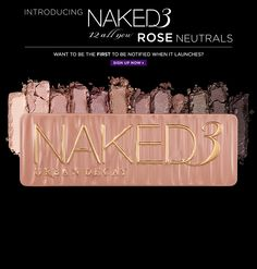 """Hello Naked3! I am lusting after this palette of """"12 all-new rose neutrals."""" Can't wait until it comes out!"""
