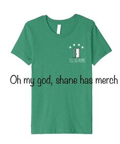 SHANE HAS MERCH!!!