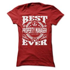 Cool BEST PROPERTY MANAGER EVER T SHIRTS Shirts & Tees