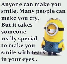 Anyone can make you smile, many people can make you cry, but it takes someone really special to make you smile with tears in your eyes. Inspirational Lines, Best Quotes, Funny Quotes, When You Smile, Make You Cry, Words Worth, Minions Quotes, True Facts, Powerful Words