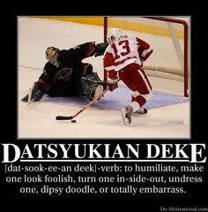 The Datsyukian Deke, defined. Hockey Rules, Hockey Mom, Hockey Teams, Ice Hockey, Hockey Stuff, Sports Teams, Detroit Hockey, Detroit Sports, Detroit Tigers
