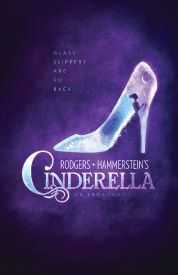 Roger & Hammerstein's CINDERELLA - the classic fairytale brought to life.