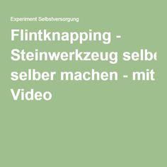 Flintknapping - Steinwerkzeug selber machen - mit Video