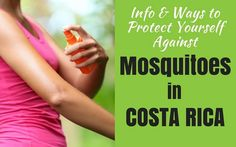 Costa Rica and Mosquitoes: Tips to prevent Zika, Dengue, and more   Two Weeks in Costa Rica