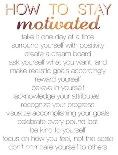 How to stay motivated. Freedom Massage 610-644-9003 or freedommassage.com