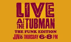 The Tubman Museum and iHeart Media celebrate June as Black Music Month by presenting a very special Funk Edition of Live at The Tubman!