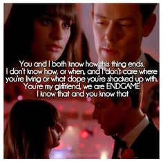 """""""We are end game."""" Rachel and Finn"""