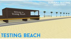 Subway Testing Remastered - Roblox