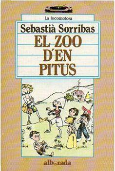 SORRIBAS, Sebastià. El Zoo de Pitus (El Zoo d'en Pitus) Ed. Alborada S.A. (Colección La Locomotora, nº 33), Madrid, 1988. 125 pp. ISBN: 84-7772-009-6 [Trad.: Trad. Mercedes R. Pequeño / Diseño de cubierta de Batlle-Martí] El Zoo de Pitus es un canto a la amistad, a la colaboración y al entusiasmo, a través de la acción de una grupo de chavales del barrio de Pitus, que monta un auténtico zoo (con tigre incluido) para que el amigo enfermo se pueda pagar el tratamiento en Suiza...