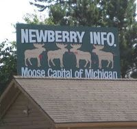 Newberry on the Upper Peninsula--the Moose Capital of Michigan.