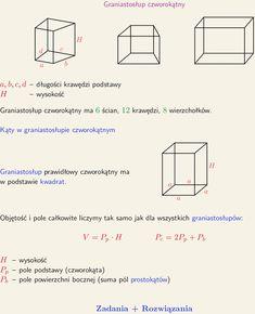 Graniastosłup czworokątny ma oczywiście w podstawie czworokąt. Na pierwszy rysunku krawędzie podstawy mają długość a, b, c, d. Wysokość ma długość H. Graniastosłup czworokątny ma 6 ścian, 12 krawędzi i 8 wierzchołków. Kąty w graniastosłupie czworokątnym. Graniastosłupie prawidłowy czworokątny ma w podstawie kwadrat. Objętość i pole całkowite graniastosłupa czworokątnego liczymy tak samo jak wszystkich graniastosłupów. Wzór na objętość V=Pp*H. Pp to pole podstawy. Wzór na pole całkowite… School Notes, Chart, Math, School Grades, Mathematics, Math Resources