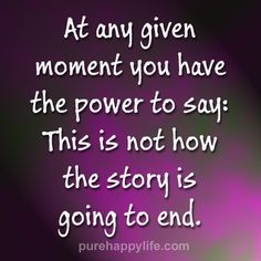 #quotes - At any given moment you have the power...more on purehappylife.com
