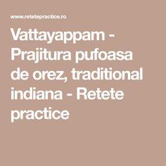 Vattayappam - Prajitura pufoasa de orez, traditional indiana - Retete practice Indiana