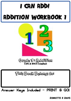 I can add! Grade 1 Addition Workbook 1 from  St Aiden's Homeschool & Classroom/Teacher Resources on TeachersNotebook.com -  (50 pages)  - Grade 1 addition, Workbook 1, is a workbook comprising around 22 worksheets (answer keys included)aimed at early learners, with a focus on numbers 1-10.