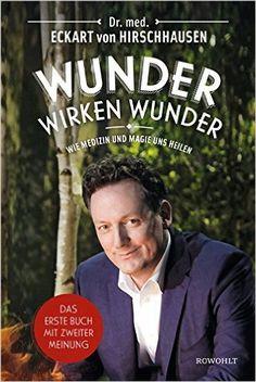 Wunder wirken Wunder: Wie Medizin und Magie uns heilen: Amazon.de: Eckart von Hirschhausen, Jörg Asselborn, Jörg Pelka: Bücher