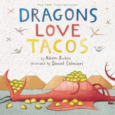 """""""I love tacos. You love tacos. Who doesn't love tacos? It turns out dragons love tacos as much—maybe more—as anybody else."""" Anna Jarzab recommends DRAGONS LOVE TACOS by Adam Ruben and Daniel Salmieri Salsa Picante, Spicy Salsa, Hot Salsa, Dragon Love, Red Dragon, Yellow Dragon, New York Times, Ny Times, Good Books"""