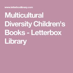 Multicultural Diversity Children's Books - Letterbox Library