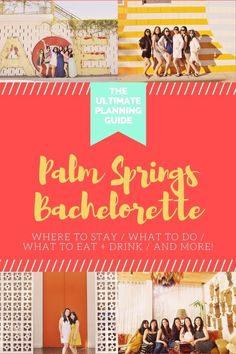 How to plan the perfect Palm Springs bachelorette party - what to do, see, eat, drink, pack & more! #TravelDestinationsUsaDrinks