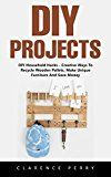 Free Kindle Book -   DIY Projects: DIY Household Hacks - Creative Ways To Recycle Wooden Pallets, Make Unique Furniture And Save Money Check more at http://www.free-kindle-books-4u.com/crafts-hobbies-homefree-diy-projects-diy-household-hacks-creative-ways-to-recycle-wooden-pallets-make-unique-furniture-and-save-money/