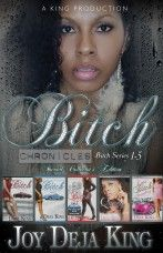 Limited Edition For Nook or Kindle Bitch Chronicles: Bitch Series 1-5 online at http://store.joydejaking.com