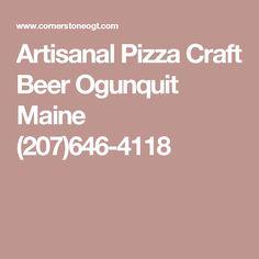 Artisanal Pizza Craft Beer Ogunquit Maine (207)646-4118