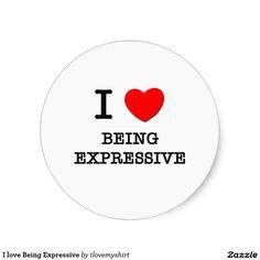 I love Being Expressive Classic Round Sticker