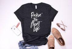 rockin the aunt life, aunt squad shirt, aunt shirt, Pregnancy reveal, baby announcement, pregnancy announcement shirt, rocking the aunt life shirt, funny aunt shirt