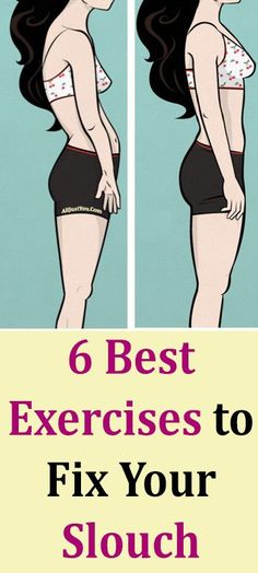 6 Best Exercises to Fix Your Slouch #health #beauty #fitness #workout #diy