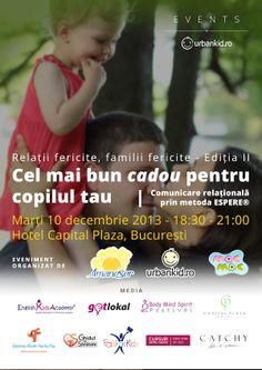 Cel mai bun cadou pentru copilul tău - București – 10 decembrie 2013 – a doua întâlnire dedicată părinților care doresc să învețe să comunice relațional și eficient cu cei mici – prin metoda ESPERE® – metodă creată de celebrul Jacques Salomé. Mai