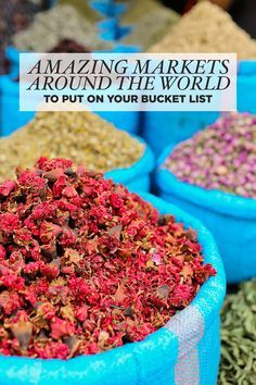 25 Best Markets in the World to Put on Your Bucket List. How many have you been to?