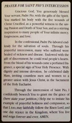 Prayer to St Padre Pio for his intercession. Religion Catolica, Catholic Religion, Catholic Quotes, Religious Quotes, Catholic Saints, Religious Images, Patron Saints, Faith Prayer, God Prayer