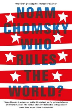 Who Rules the World? by Noam Chomsky. 'If I were a voter in Britain, I would vote for [Jeremy Corbyn]' - Noam Chomsky, 2017 W. Noam Chomsky Books, New Books, Good Books, Leadership, Romance, Penguin Books, Social Science, Oppression, Motivation