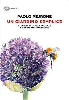 Paolo Pejrone, Un giardino semplice, Super ET - DISPONIBILE ANCHE IN E-BOOK