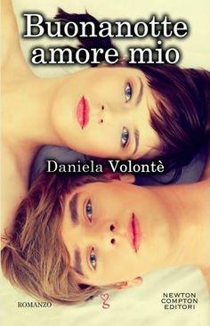 Il bello di esser letti: BUONANOTTE AMORE MIO di Daniela Volontè