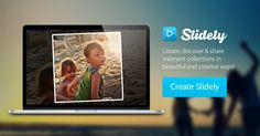 Slidely - Create, discover & share moment collections in beautiful and creative ways. Check it out!