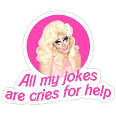 'Trixie Mattel Jokes - Rupaul's Drag Race' Sticker by covergirl Drag Queen Meme, Rupaul Drag Queen, Drag Racing Quotes, Mazda, Trixie And Katya, Race Party, Shops, Stupid Memes, Funny Memes