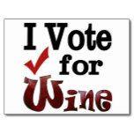 I Vote for Wine EVERYDAY!