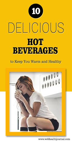 10 Delicious Hot Beverages to Keep You Warm and Healthy #healthy_living #health_tips #fitness