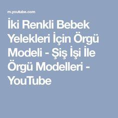 İki Renkli Bebek Yelekleri İçin Örgü Modeli - Şiş İşi İle Örgü Modelleri - YouTube