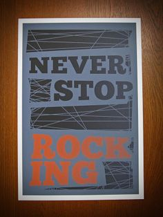 Never Stop Rocking 12x18 Poster by Earmark Social Paper Goods
