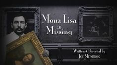 """Formerly entitled """"The Missing Piece: Mona Lisa, Her Thief, the True Story,""""  """"Mona Lisa Is Missing"""" is an award-winning documentary about the greatest little-known art theft of all time: the 1911 theft of the Mona Lisa from the Louvre.  A crime committed by immigrant Italian workman -- Vincenzo Peruggia who kept Leonardo da Vinci's masterpiece in his dingy room in Paris for nearly 2-1/2 years.   Now more than a century since the unthinkable theft,  writer/director ..."""