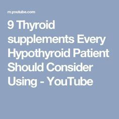 9 Thyroid supplements Every Hypothyroid Patient Should Consider Using - YouTube