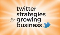 Twitter Strategies For Growing Business Make Money Online, How To Make Money, Twitter For Business, About Twitter, Word Out, Business Website, Business Branding, Growing Your Business, Social Media Tips