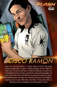 There's nothing this tech-wizard can't do. Get to know The Flash's partner, colleague and friend, Cisco Ramon! Illustration by renowned DC Comics artist, Ivan Reis! Flash Characters, Dc Comics Characters, Cisco Ramon The Flash, Flash Barry Allen, Superhero Shows, Star Labs, Cw Dc, Dc Tv Shows, Arrow Tv