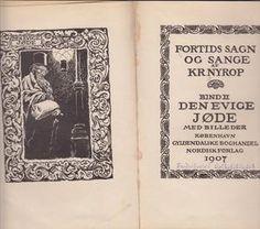 """""""Den evige jøde - Fortids sagn og sange bind 2"""" av Kristoffer Nyrop Bound 2, Den, Reading, Books, Libros, Word Reading, Book, Reading Books, Book Illustrations"""
