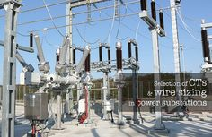 Selection of CTs and wire sizing in power substations