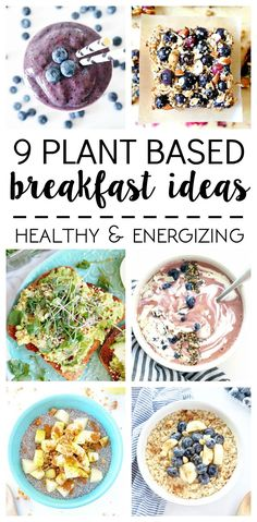 What I Ate: 9 Plant Based Breakfast Ideas. All Vegan, Healthy & Energizing. Blueberry Breakfast Bars, Cotton Candy Smoothie Bowls, Overnight Oats and more.